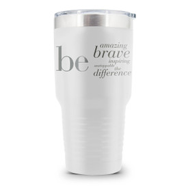 white 30 oz. stainless steel tumbler with be collection message