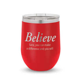 red 12 oz. stainless steel tumblers with believe message and personalization