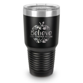 black 30 oz. stainless steel tumbler with believe message