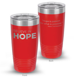 This 20oz. Stainless Steel Tumbler features The Message Believe In Hope Making It The Perfect Gift For Teachers.
