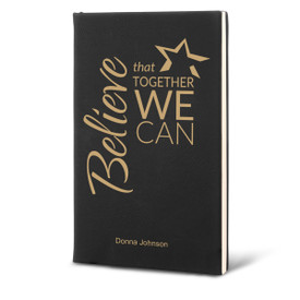 Richly textured hardbound journal featuring the inspirational Believe That Together We Can message. 9 colors to choose from.