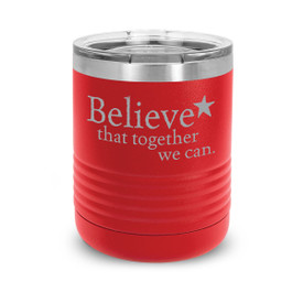 red stainless steel tumbler with believe that together we can message