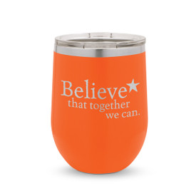 orange 12 oz. stainless steel tumblers with believe message