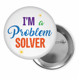 Brag Buttons for Students Featuring The Inspirational Message: I'm A Problem Solver