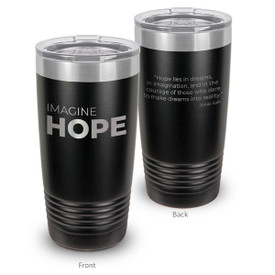 This 20oz. Stainless Steel Tumbler features The Message Imagine Hope Making It The Perfect Gift For Teachers.