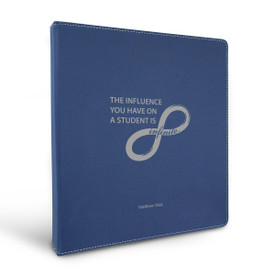 """3 Ring Binder Notebook Featuring The Message: The Influence You Have On A Student Is Infinite. 5 Colors. 10.5""""w x 11.5""""h."""