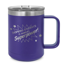 "This Stainless Steel Insulated Mug Features the Message ""Inspiring Students Is My Superpower"" – Add Your Logo"