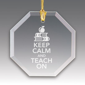 octagon crystal ornament with keep calm and teach on message and gold cord