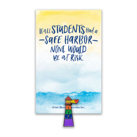 """This Colorful Lighthouse Lapel Pin Comes Attached To A Keepsake Card Featuring The Inspirational Message """"If all students had a safe harbor none would be a risk""""."""