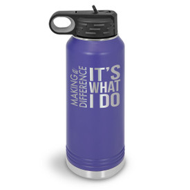 32oz. stainless steel water bottle featuring the inspirational message Making a Difference It's What I Do. 9 colors to choose from.