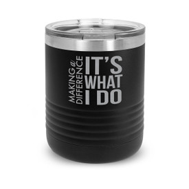 black stainless steel tumbler with making a difference message