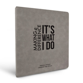 """3 Ring Binder Notebook Featuring The Inspirational Message: Making A Difference It's What I Do. Available In 5 Colors. 10.5""""w x 11.5""""h."""