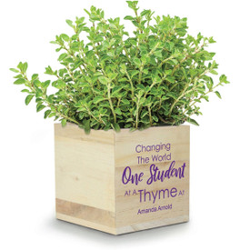 "This Natural Pine Wood Plant Kit With Thyme Seeds Features The Inspirational Message ""Changing The World One Student At A Thyme"""