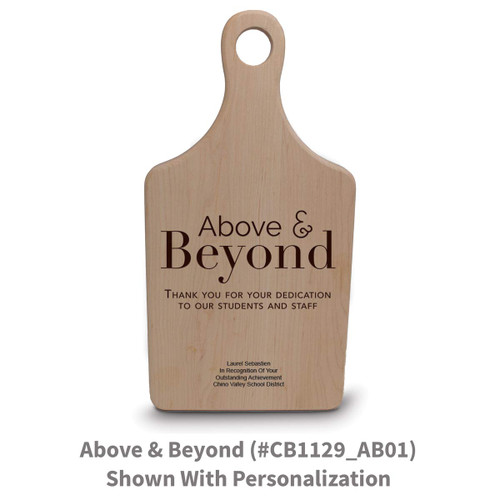 maple paddle cutting board with above and beyond message