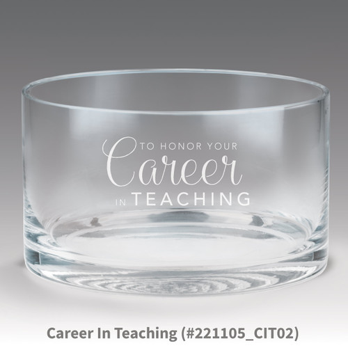 petite crystal bowl with career in teaching message
