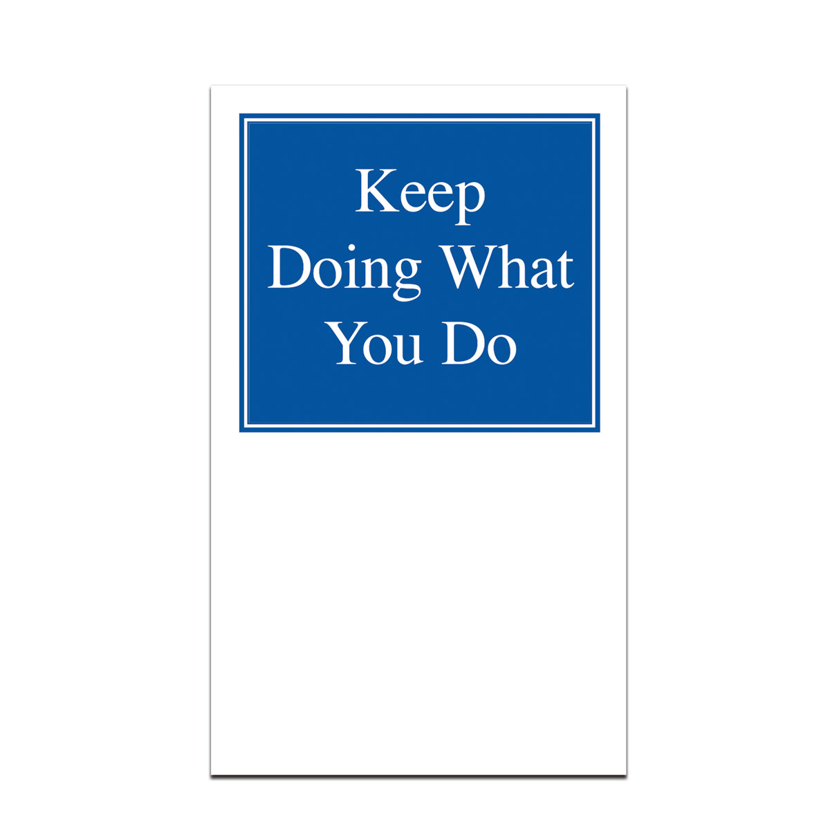 pocket card with keep doing what you do message