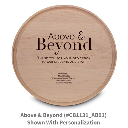 maple round cutting board with above and beyond message