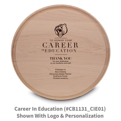 maple round cutting board with career in education message