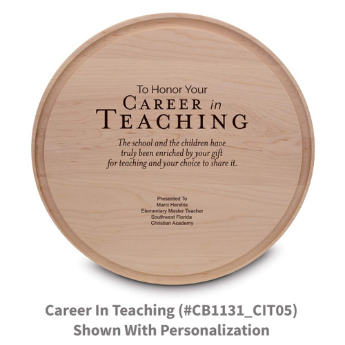 maple round cutting board with career in teaching message