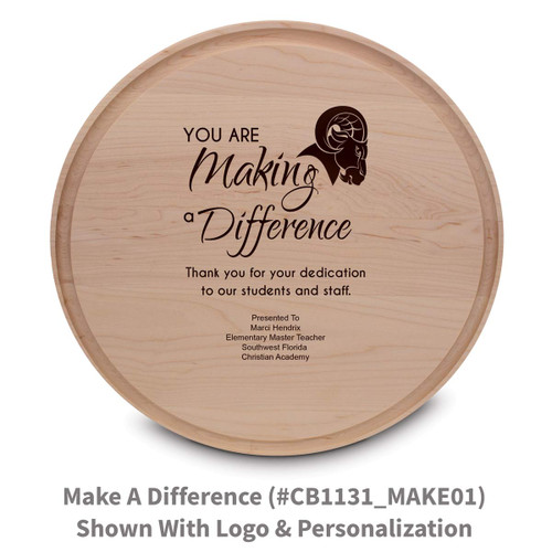 maple round cutting board with making a difference message