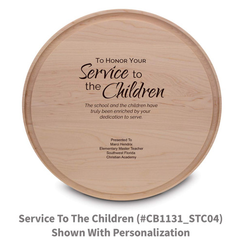maple round cutting board with service to the children message