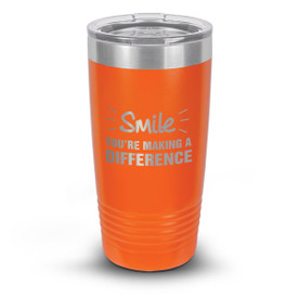 "Add Your Logo to This 20 oz. Stainless Steel Tumbler Featuring the Inspirational Message ""Smile, You're Making a Difference"""