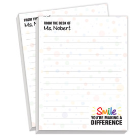 Personalize These Notepads For Teachers With Their Name. Message Included: Smile You're Making A Difference. 2 Pads