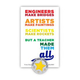 Teachers Made Them All Lapel Pin With Presentation Card