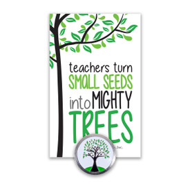 """This Colorful Metal Lapel Pin Comes Attached To A Keepsake Card Featuring The Inspirational Message """"Teachers Turn Small Seeds Into Mighty Trees""""."""
