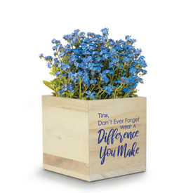 "This Natural Pine Wood Plant Kit With Forgot-Me-Not Flower Seeds Features The Inspirational Message ""Don't Ever Forget What A Difference You Make"""